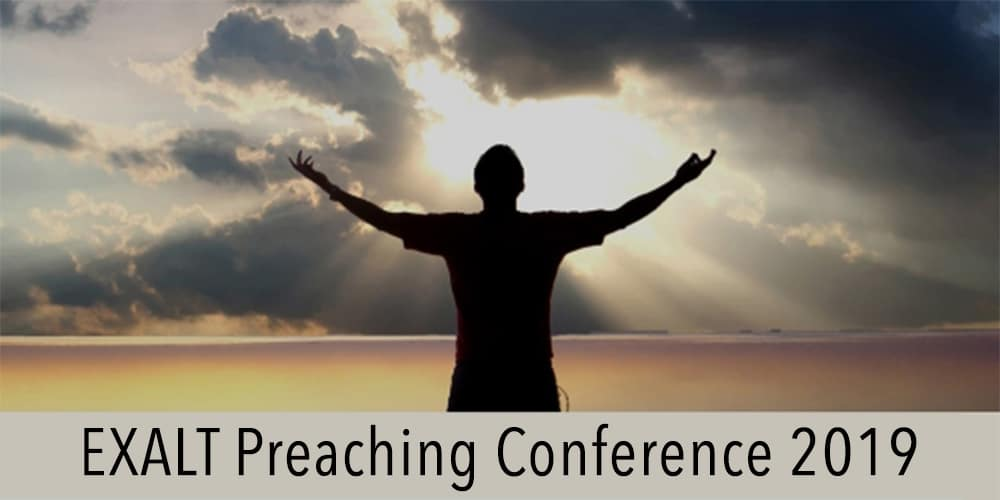 EXALT Preaching Conference 2019