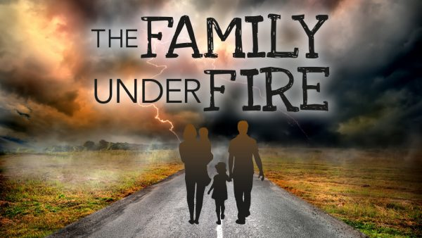 The Family Under Fire (sermon only) Image