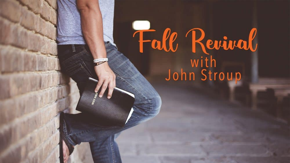 Fall Revival with John Stroup